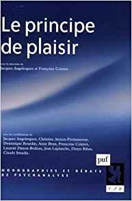 Le principe de plaisir, sous la direction de Jacques Angelergues et Françoise Cointot