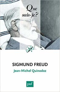 Que sais-je ? Freud de Jean-Michel Quinodoz