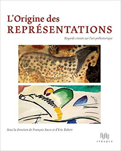 L'Origine des représentations sous la direction de François Sacco et Eric Robert