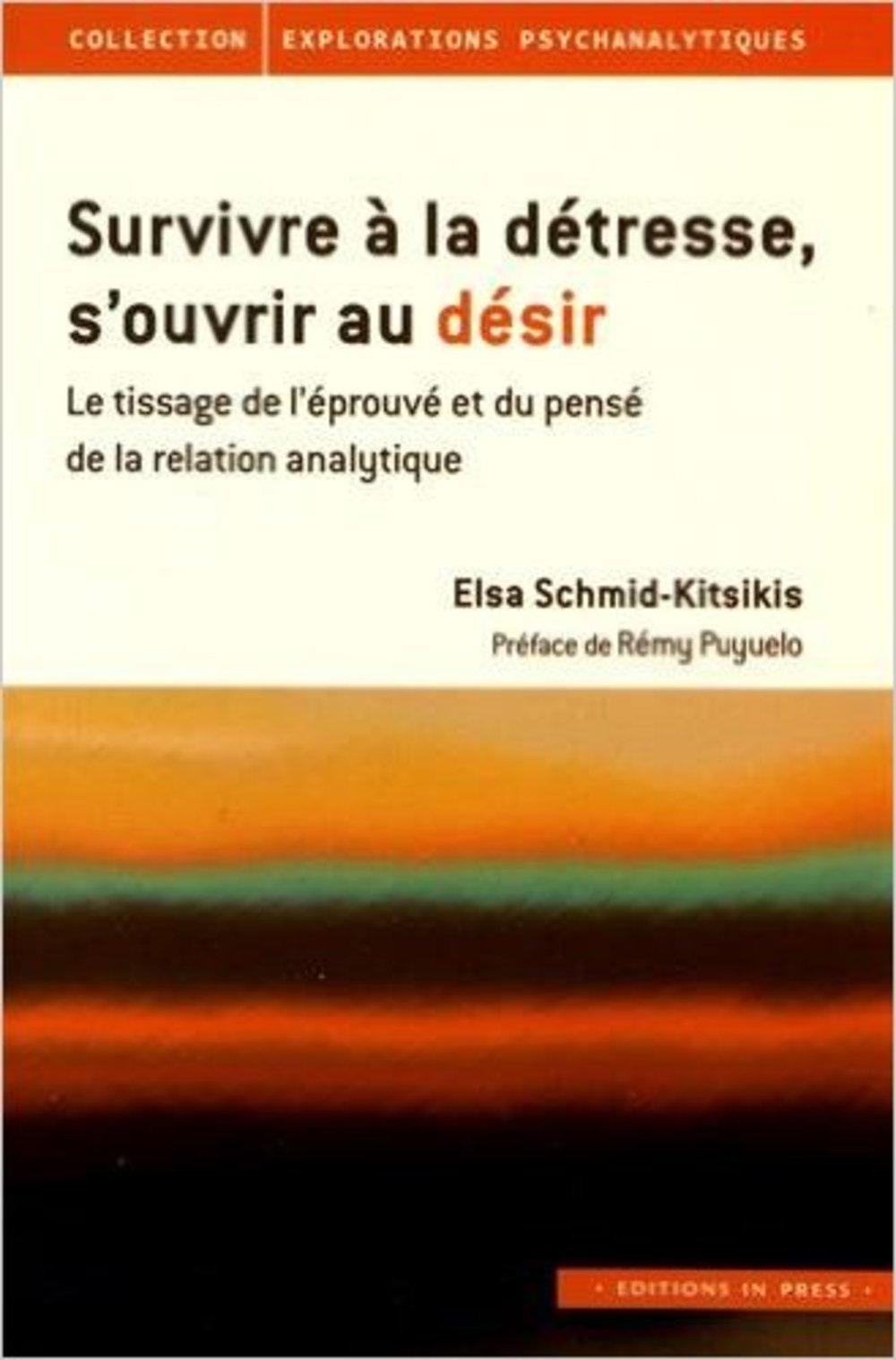 Schmid-Kitsikis, Survivre à la détresse, s'ouvrir au désir