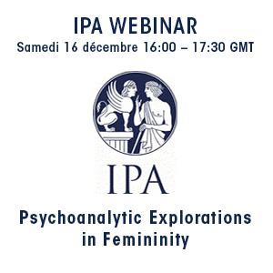 IPA webinar Psychoanalytic in Femininity 2018