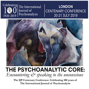 London centenary conference The psychoanalytic core