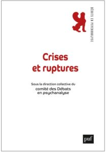 Crises et ruptures - Débats en psychanalyse 2019