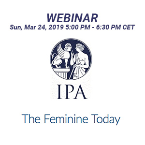 IPA-WEBINAR The Feminine Today March 2019