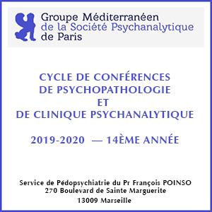 CYCLE DE CONFÉRENCES DE PSYCHOPATHOLOGIE ET DE CLINIQUE PSYCHANALYTIQUE 14ÈME ANNÉE 2019