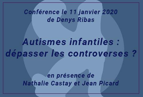 conférence Autismes infantiles : dépasser les controverses ?